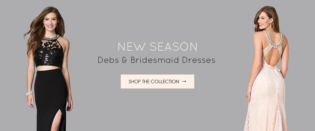 New Season Debs and Bridesmaids Dresses